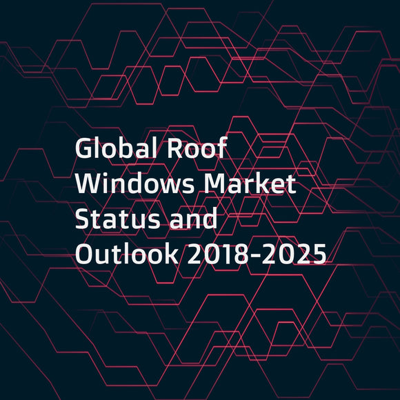 Global Roof Windows Market Status and Outlook 2018-2025