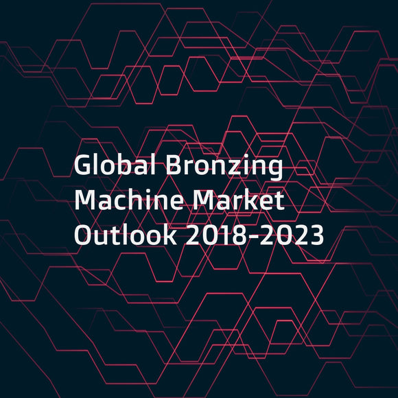 Global Bronzing Machine Market Outlook 2018-2023