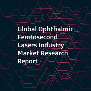 Global Ophthalmic Femtosecond Lasers Industry Market Research Report