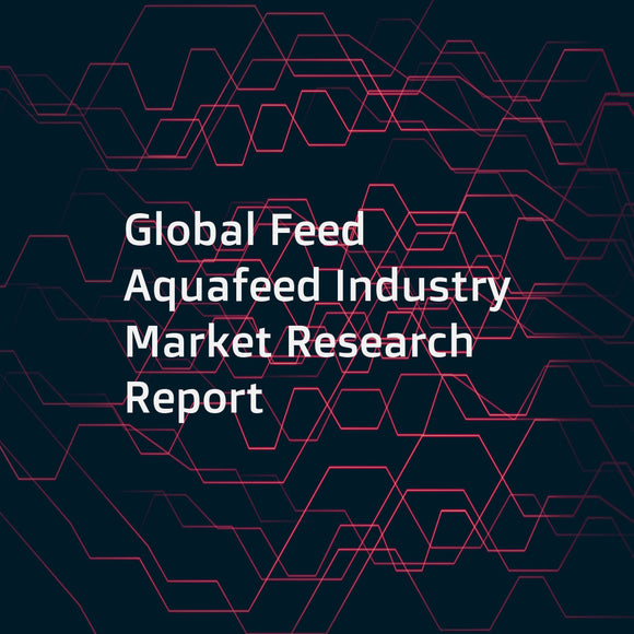 Global Feed   Aquafeed Industry Market Research Report