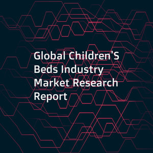 Global Children'S Beds Industry Market Research Report