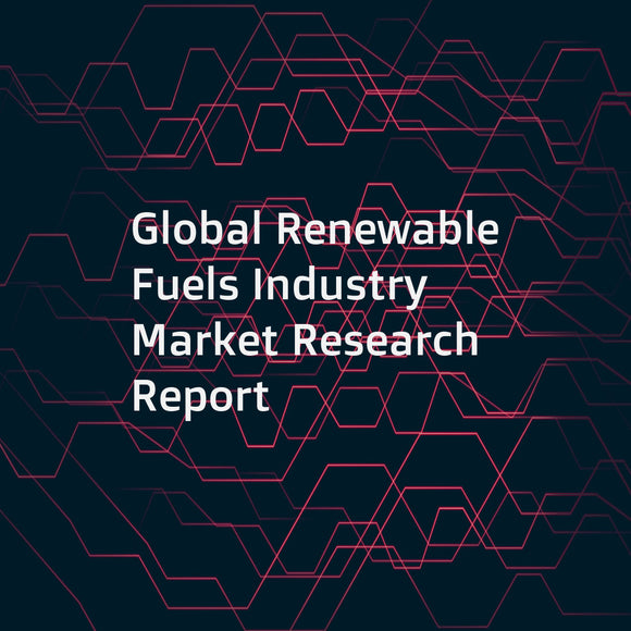 Global Renewable Fuels Industry Market Research Report