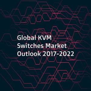 Global KVM Switches Market Outlook 2017-2022