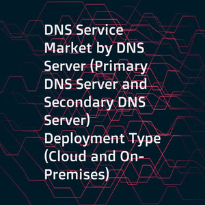 DNS Service Market by DNS Server (Primary DNS Server and Secondary DNS Server)  Deployment Type (Cloud and On-Premises)  Organization Size (Large Enterprises and SMEs)  Industry Vertical  and Region - Global Forecast to 2022