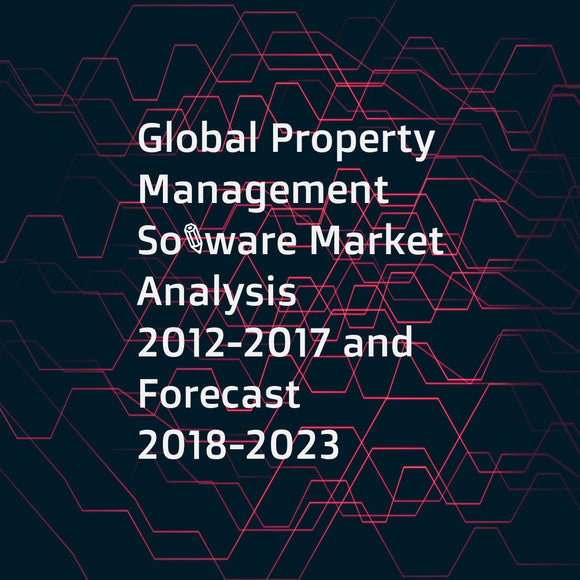 Global Property Management Software Market Analysis 2012-2017 and Forecast 2018-2023