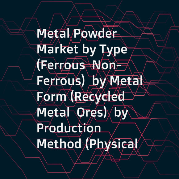 Metal Powder Market by Type (Ferrous  Non-Ferrous)  by Metal Form (Recycled Metal  Ores)  by Production Method (Physical  Mechanical)  by Compaction Technique (Cold  Hot)  by Application (Transportation & Logistics  Industrial  Construction) - Global Fore