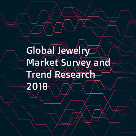 Global Jewelry Market Survey and Trend Research 2018