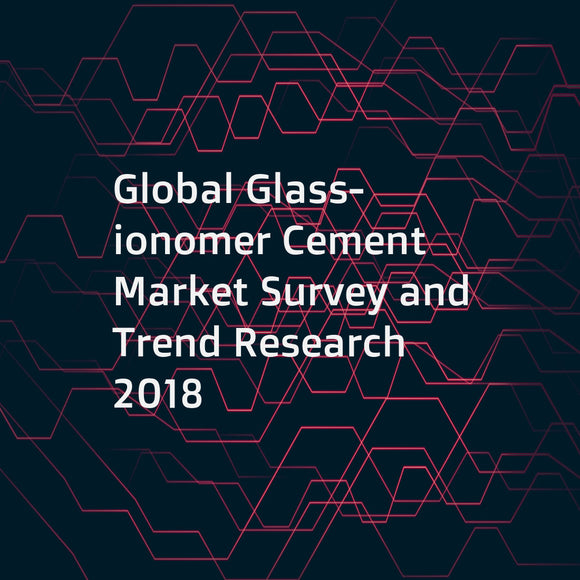 Global Glass-ionomer Cement Market Survey and Trend Research 2018