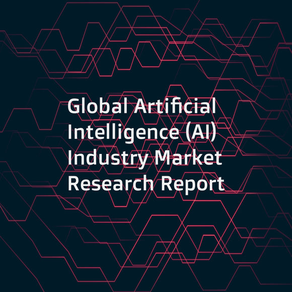 Global Artificial Intelligence (AI) Industry Market Research Report