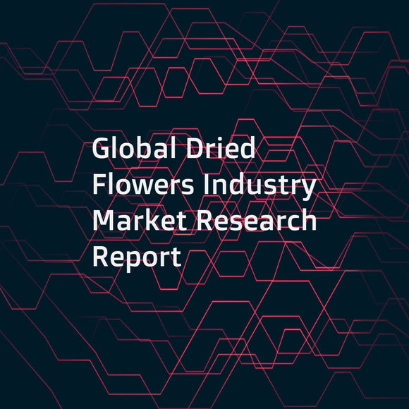 Global Dried Flowers Industry Market Research Report