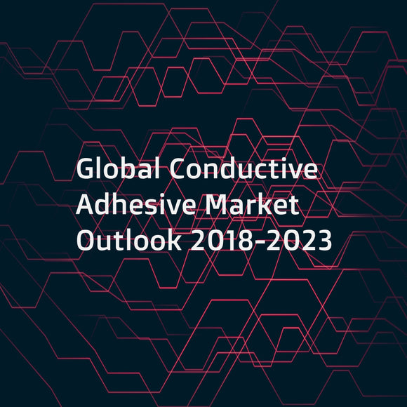 Global Conductive Adhesive Market Outlook 2018-2023