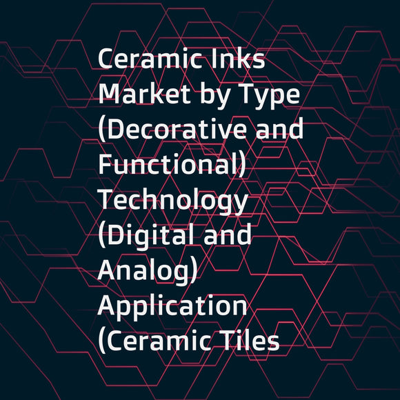 Ceramic Inks Market by Type (Decorative and Functional)  Technology (Digital and Analog)  Application (Ceramic Tiles  Glass Printing  and Food Container Printing)  and Region (APAC  Europe  North America  and South America) - Global Forecast to 2022