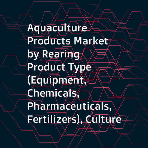 Aquaculture Products Market by Rearing Product Type (Equipment, Chemicals, Pharmaceuticals, Fertilizers), Culture (Freshwater, Marine, Brackish Water), Species (Aquatic Animals, Aquatic Plants), Production Type, and Region - Global Forecast to 2023