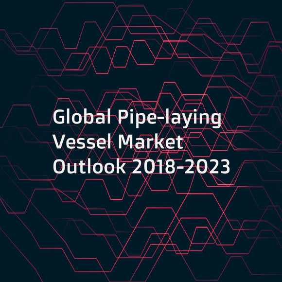 Global Pipe-laying Vessel Market Outlook 2018-2023