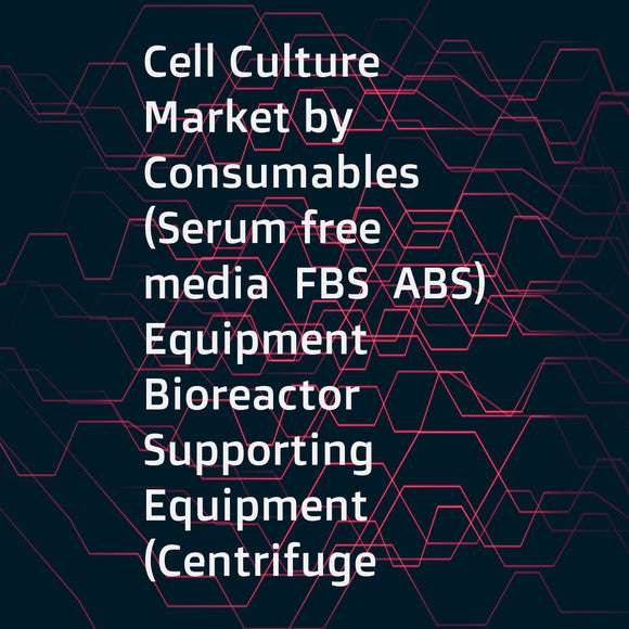 Cell Culture Market by Consumables (Serum free media  FBS  ABS)  Equipment  Bioreactor  Supporting Equipment (Centrifuge  Filtration System)  Application (Biopharmaceutical  Cancer Research)  End Users (Pharma  Research) - Global Forecast to 2023