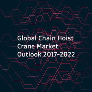 Global Chain Hoist Crane Market Outlook 2017-2022