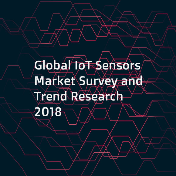 Global IoT Sensors Market Survey and Trend Research 2018