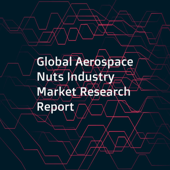 Global Aerospace Nuts Industry Market Research Report