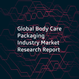 Global Body Care Packaging Industry Market Research Report