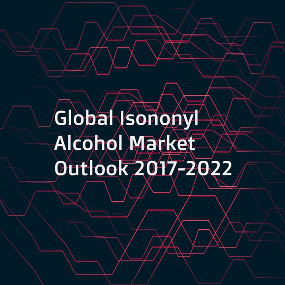 Global Isononyl Alcohol Market Outlook 2017-2022