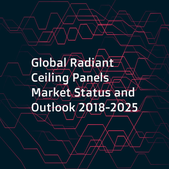 Global Radiant Ceiling Panels Market Status and Outlook 2018-2025