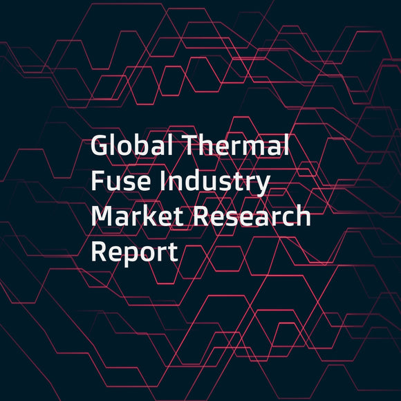 Global Thermal Fuse Industry Market Research Report
