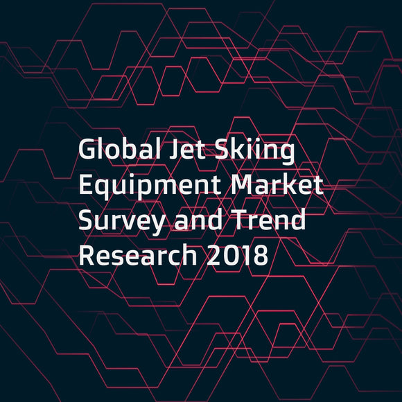 Global Jet Skiing Equipment Market Survey and Trend Research 2018