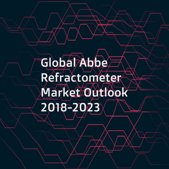 Global Abbe Refractometer Market Outlook 2018-2023