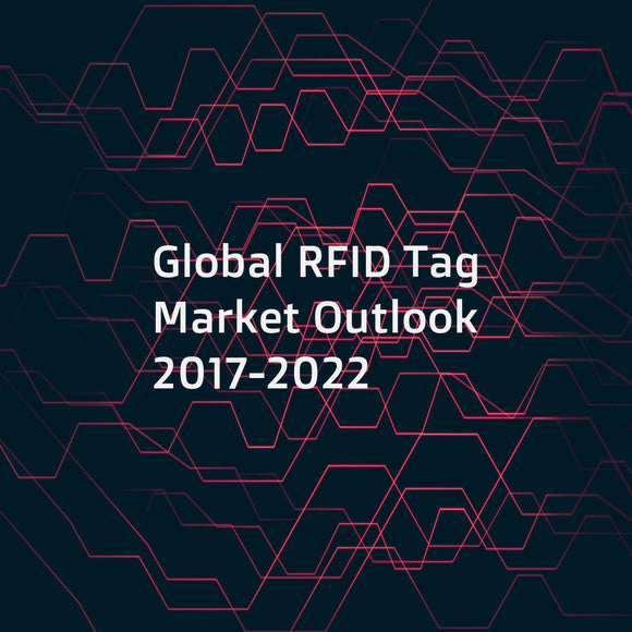 Global RFID Tag Market Outlook 2017-2022