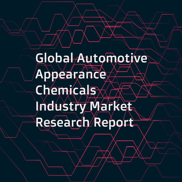 Global Automotive Appearance Chemicals Industry Market Research Report