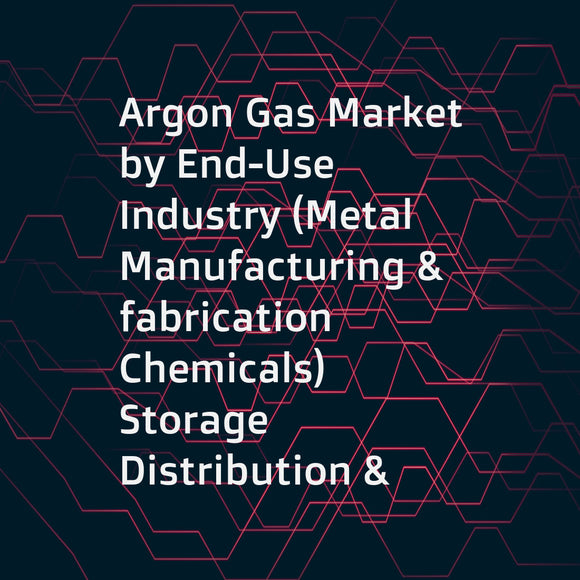 Argon Gas Market by End-Use Industry (Metal Manufacturing & fabrication  Chemicals)  Storage  Distribution & Transportation(Cylinder & packaged gas  Merchant liquid)  Mixture (Ar-CO2  Ar-O2)  Function (Insulation) & Region - Global Forecast to 2020