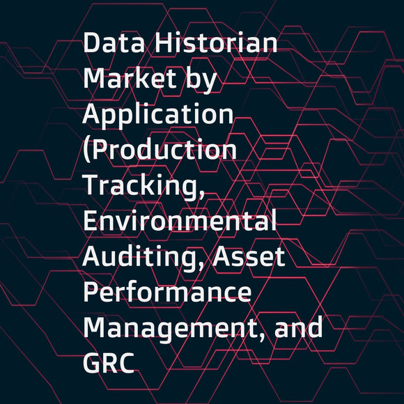 Data Historian Market by Application (Production Tracking, Environmental Auditing, Asset Performance Management, and GRC Management), Component (Software/Tools, Service), Deployment Mode, Organization Size, End-user, and Region - Global Forecast to 2023