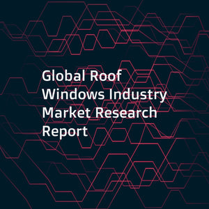 Global Roof Windows Industry Market Research Report