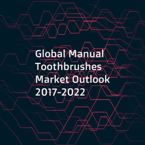 Global Manual Toothbrushes Market Outlook 2017-2022