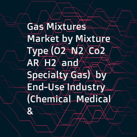 Gas Mixtures Market by Mixture Type (O2  N2  Co2  AR  H2  and Specialty Gas)  by End-Use Industry (Chemical  Medical & Healthcare  Food & Beverage  Electronics)  by Storage & Distribution Mode (Tonnage  Merchant Liquid)  & Region - Global Forecast to 2020