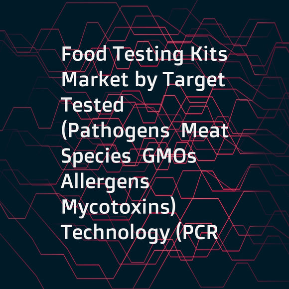 Food Testing Kits Market by Target Tested (Pathogens  Meat Species  GMOs  Allergens  Mycotoxins)  Technology (PCR  Immunoassay  and Enzyme Substrate based)  Sample (Meat  Packaged Food  Cereals  Grains  Dairy & Nuts)  and Region - Global Forecast to 2022