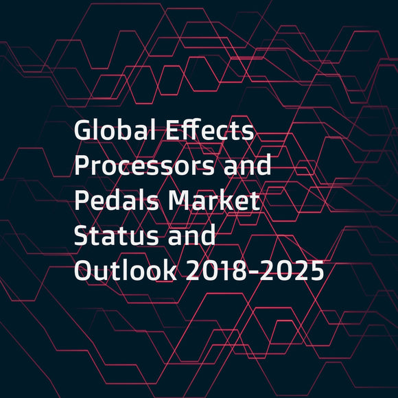 Global Effects Processors and Pedals Market Status and Outlook 2018-2025