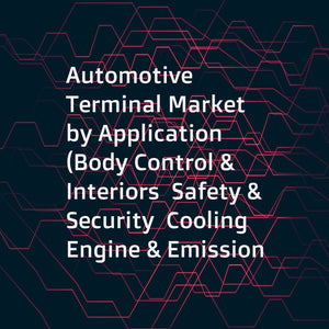 Automotive Terminal Market by Application (Body Control & Interiors  Safety & Security  Cooling  Engine & Emission Control  Infotainment  Lighting System  and Battery System)  Current Rating  Vehicle Type  EV Type  and Region - Global Forecast to 2025
