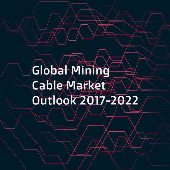 Global Mining Cable Market Outlook 2017-2022