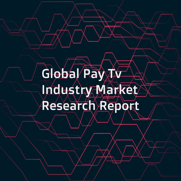Global Pay Tv Industry Market Research Report