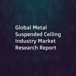 Global Metal Suspended Ceiling Industry Market Research Report