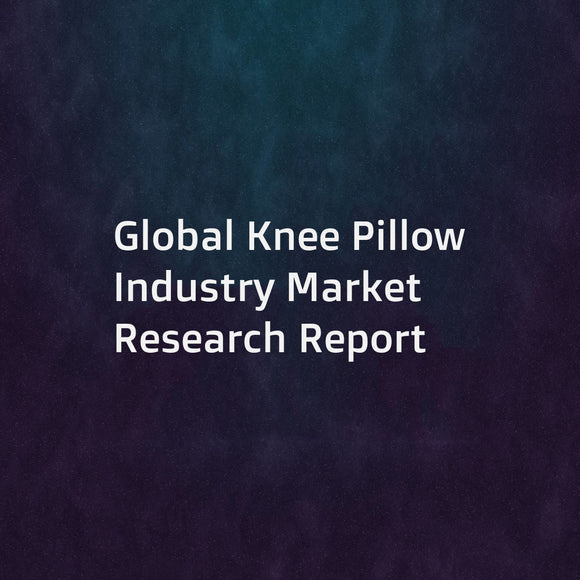 Global Knee Pillow Industry Market Research Report