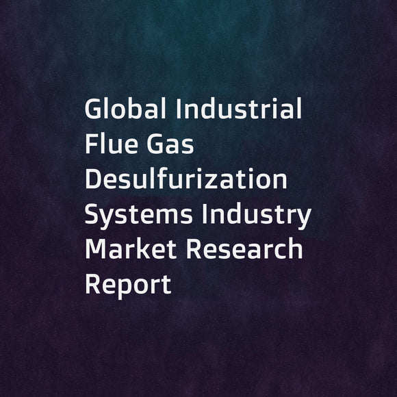 Global Industrial Flue Gas Desulfurization Systems Industry Market Research Report