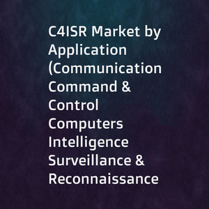 C4ISR Market by Application (Communication  Command & Control  Computers  Intelligence  Surveillance & Reconnaissance  and Electronic Warfare)  Platform (Land  Naval  Airborne  and Space)  Solution  End User  and Region - Global Forecast to 2022