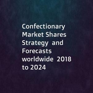 Confectionary  Market Shares  Strategy  and Forecasts  worldwide  2018 to 2024