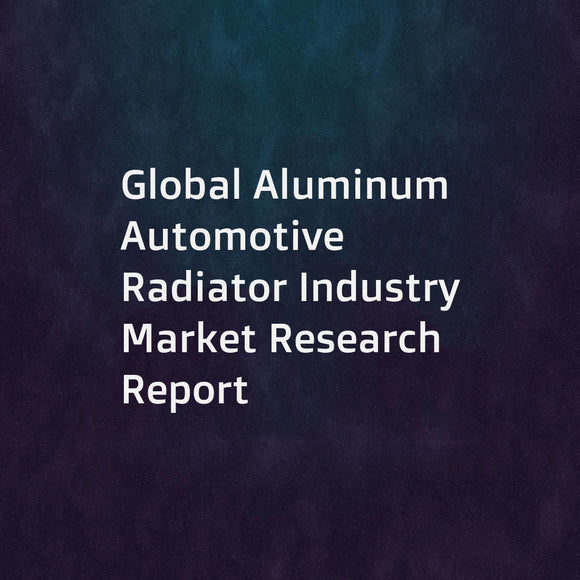Global Aluminum Automotive Radiator Industry Market Research Report