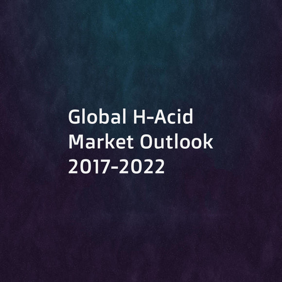 Global H-Acid Market Outlook 2017-2022