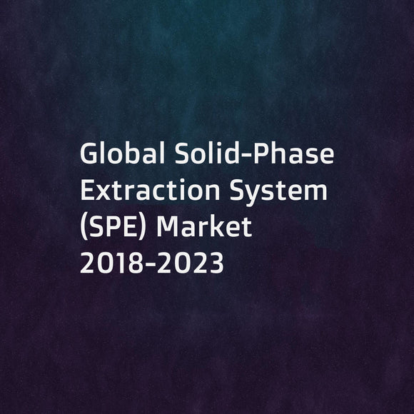 Global Solid-Phase Extraction System (SPE) Market 2018-2023