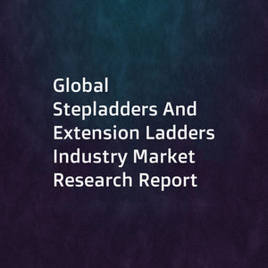 Global Stepladders And Extension Ladders Industry Market Research Report