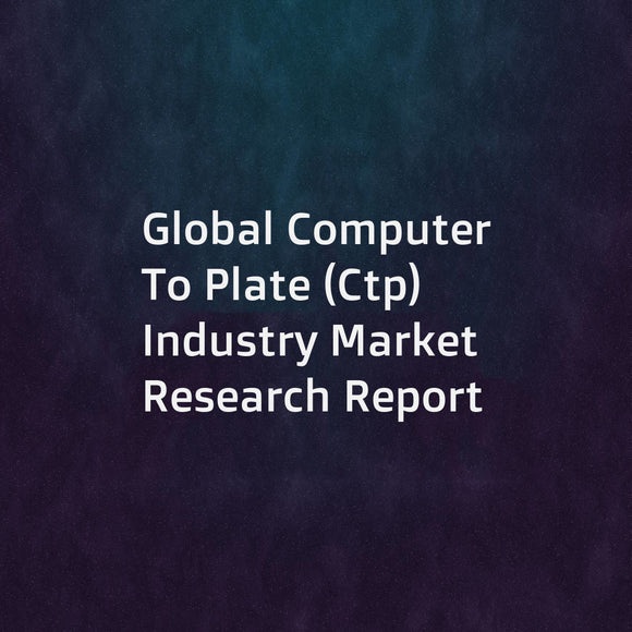 Global Computer To Plate (Ctp) Industry Market Research Report